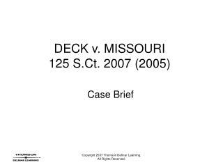 deck v. missouri 125 s.ct. 2007 2005