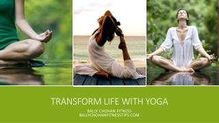 Bally Chohan - Transform Your Life with Yoga