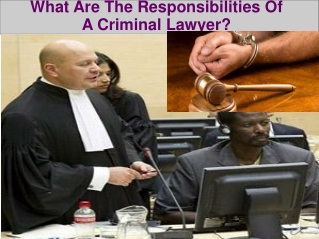 What Are The Responsibilities Of Criminal lawyer
