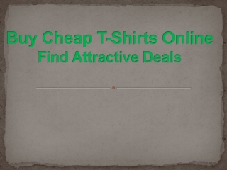 Buy Cheap T-Shirts Online - Find Attractive Deals