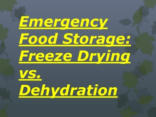 Emergency Food Storage: Freeze Drying vs. Dehydration