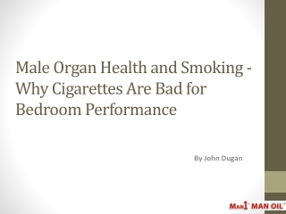 Male Organ Health and Smoking - Why Cigarettes Are Bad