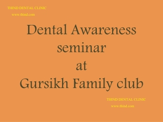 THIND DENTAL CLINIC {haq muskrane ka at Gursikh family club