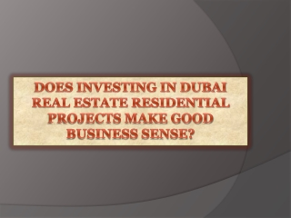 Does Investing In Dubai Real Estate Residential Projects Mak