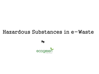 Hazardous Substances in e-Waste