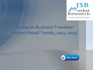 JSB Market Research - European Business Travelers' Airport