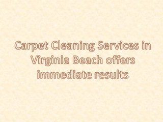Carpet Cleaning Services in Virginia Beach offers immediate