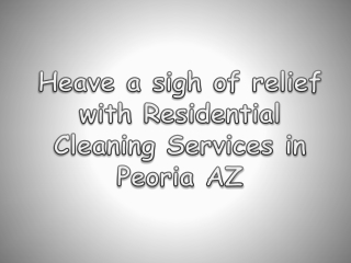 Residential Cleaning Services in Peoria AZ