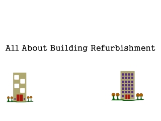 All About Building Refurbishment