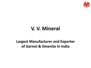 VV Mineral Manufacturer And Exporter Of Garnet And Ilmenite