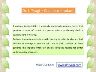 Dr I Tyagi - Cochlear Implant
