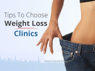 Tips to Choose Weight Loss Clinics in Orlando