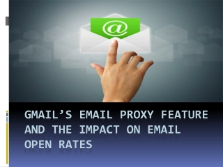 Gmail's email proxy feature and the impact on email open rat