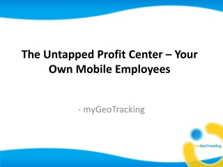 The Untapped Profit Center – Your Own Mobile Employees - mGT
