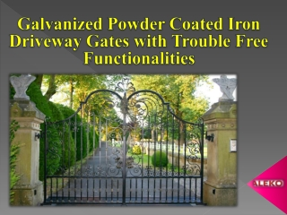 Galvanized Powder Coated Iron Driveway Gates