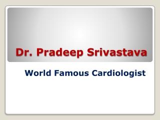 Dr. Pradeep Srivastava