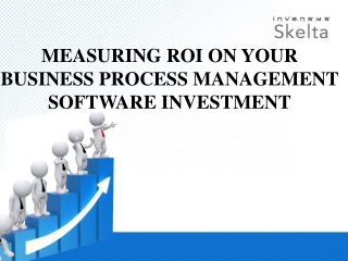 Measuring ROI on your business process management software i