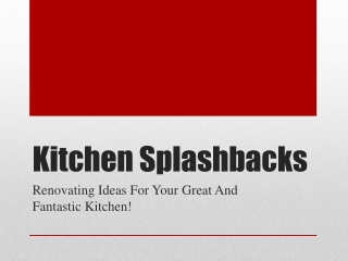 Kitchen Splashbacks: Renovating Ideas For Your Great And Fan