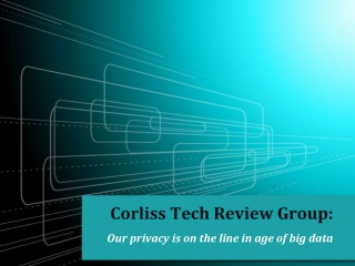 Corliss Tech Review Group: Our privacy is on the line in age