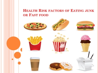 Health Risk factors of Eating junk or Fast food