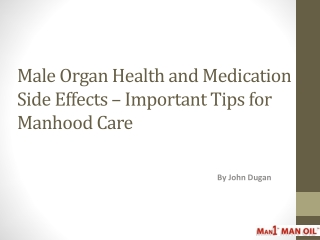 Male Organ Health and Medication Side Effects