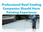 Professional Roof Coating Companies Should Have Painting