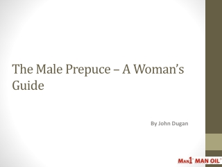 The Male Prepuce - A Woman's Guide