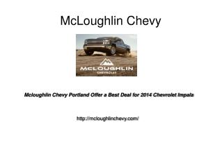 Mcloughlin Chevy Portland Offer a Best Deal for 2014 Chevrol