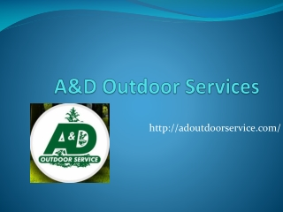 A&D Outdoor Service