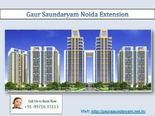 Gaur Saundaryam Noida Extension @ 9971633113