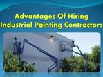 Advantages of hiring industrial painting contractors