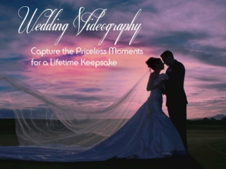 Slide Show: Wedding Videography Captures Priceless Moments