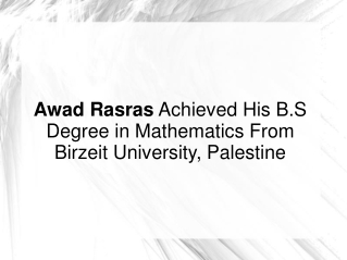 Awad Rasras Done B.S Degree in Mathematics From Birzeit Univ