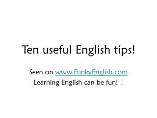 Ten English Tips!