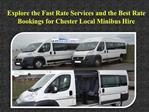 Fast Rate Services for Chester Local Minibus Hire
