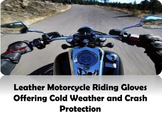 Leather Motorcycle Riding Gloves Offering Cold Weather and C