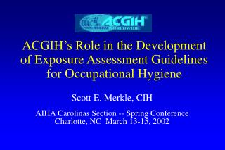 acgih s role in the development of exposure assessment guidelines for occupational hygiene