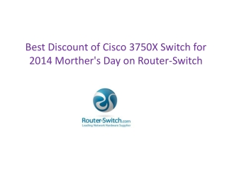 Best Disscount of Cisco 3750X Switch for 2014 Morther's Day