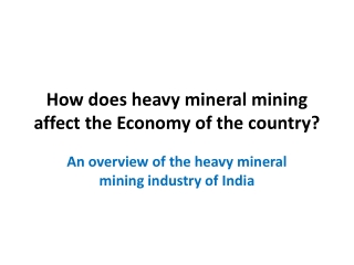 The Effects Of Heavy Mineral Mining On The Economy Of Our Co