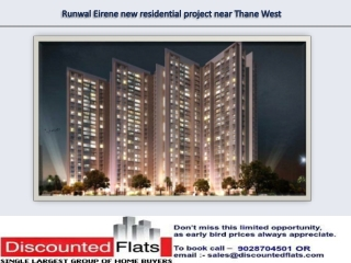 Runwal Eirene Thane West, Runwal Balkum a pre launch project