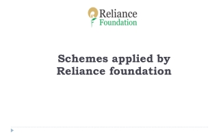 Schemes applied by Reliance foundation