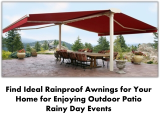 Find Ideal Rainproof Awnings for Your Home