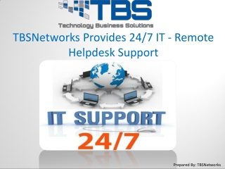 TBSNetworks Provides 24-7 IT - Remote Helpdesk Support