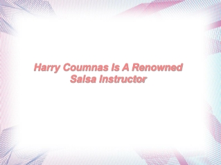 Harry Coumnas Is A Renowned Salsa Instructor