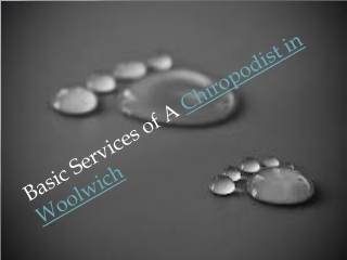 Basic services of a chiropodist in woolwich