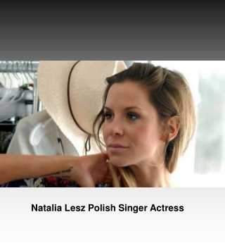 Natalia Lesz Polish Singer Actress