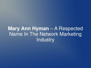 Mary Ann Hyman– Respected Name In Network Marketing Industry
