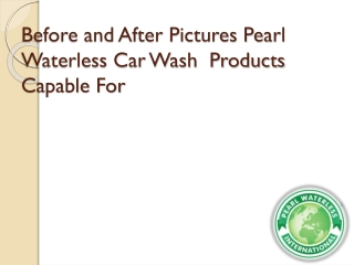 Pearl Waterless Before and After Pictures