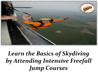 Learn the Basics of Skydiving by Attending Intensive Freefal