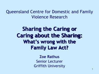 queensland centre for domestic and family violence research  sharing the caring or  caring about the sharing: what s wr